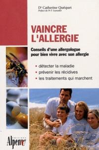 Catherine Quéquet - Vaincre l'allergie - Souffrir n'est plus une fatalité.