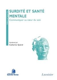 Catherine Quérel - Surdité et santé mentale - Communiquer au coeur du soin.