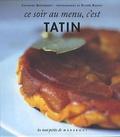Catherine Quévremont - Ce soir au menu, c'est tatin.