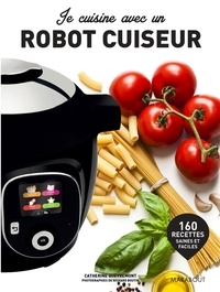 Catherine Quévremont - Je cuisine au robot cuiseur.