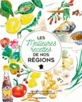 Catherine Quévremont et Lucile Prache - Les meilleures recettes de nos régions.