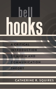 Catherine r. Squires - bell hooks - A Critical Introduction to Media and Communication Theory.
