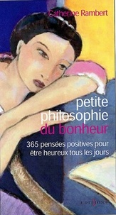 Catherine Rambert - Petite philosophie de la paix intérieure.
