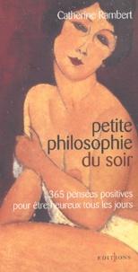 Manuels électroniques téléchargement gratuit Petite philosophie du soir.  - 365 pensées positives pour être heureux tous les jours (French Edition)  par Catherine Rambert 9782846120746