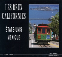 Catherine Raoult et Marc Poirel - La Californie américaine et la Basse-Californie mexicaine.