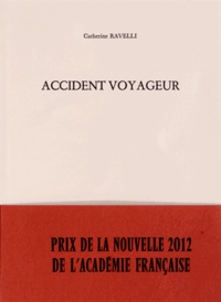 Catherine Ravelli - Accident voyageur.