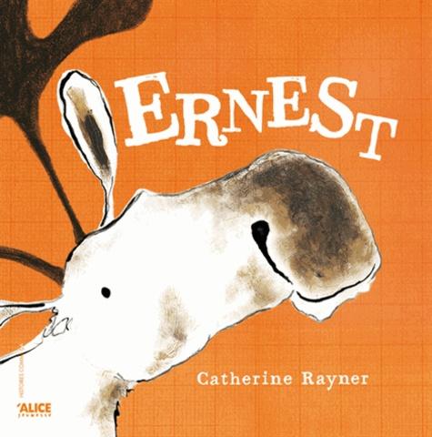 Catherine Rayner - Ernest.