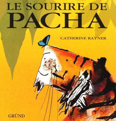 Catherine Rayner - Le sourire de Pacha.