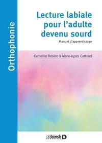 Catherine Rebière et Marie-Agnès Cathiard - Lecture labiale pour l'adulte devenu sourd - Manuel d'apprentissage.