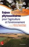 Catherine Regnault-Roger - Enjeux phytosanitaires pour l'agriculture et l'environnement.