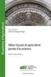 Catherine Regnault-Roger - Idées reçues et agriculture - Parole à la science.