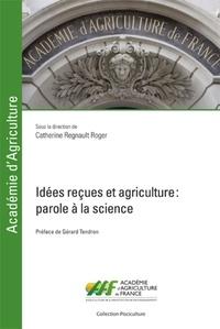 Idées reçues et agriculture- Parole à la science - Catherine Regnault-Roger   Showmesound.org
