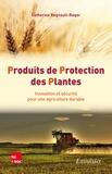 Catherine Regnault-Roger - Produits de protection des plantes - Innovation et sécurité pour une agriculture durable.