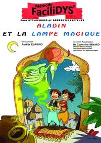 Catherine Renard et Aurélie Guarino - Aladin et la lampe magique.