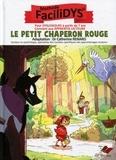 Catherine Renard et Aurélie Guarino - Le Petit Chaperon Rouge.