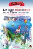 Catherine Renard et Sandie Leblanc - Le sac plastique et le 7ème continent.
