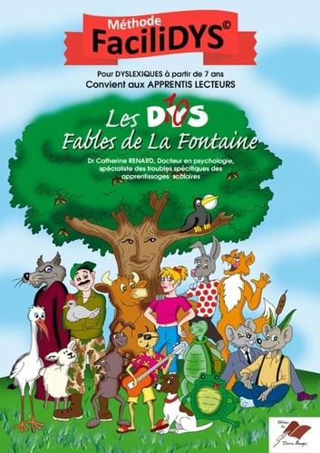 Catherine Renard et Véronique Landreau - Les dys (10) fables de la Fontaine.