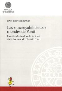 """Catherine Renaud - Les """"incroyabilicieux"""" mondes de Ponti - Une étude du double lectorat dans l'oeuvre de Claude Ponti."""