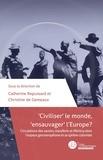 """Catherine Repussard et Christine de Gemeaux - """"Civiliser"""" le monde, """"ensauvager"""" l'Europe ? - Circulations des savoirs, transfers Mimicry dans l'espace germanophone et sa sphère coloniale."""