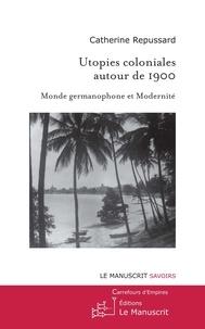 Utopies coloniales autour de 1900 - Monde germanophone et modernité.pdf