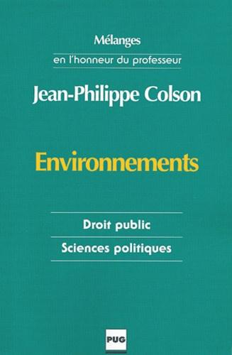 Catherine Ribot et Jean-Louis Autin - Environnements - Les mots du droit et les incertitudes de la modernité, Mélanges en l'honneur du professeur Jean-Philippe Colson.