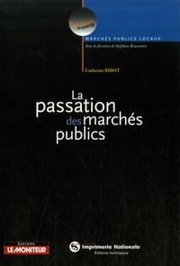 Catherine Ribot - La passation des marchés publics.