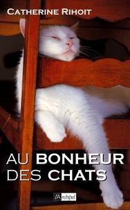 Catherine Rihoit - Au bonheur des chats.