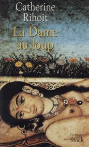 Catherine Rihoit - La Dame au loup.