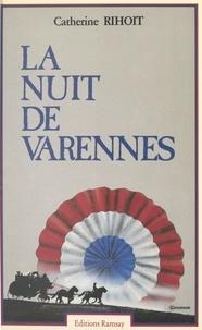 Catherine Rihoit - La nuit de Varennes.