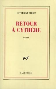 Catherine Rihoit - Retour à Cythère.