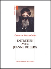 Catherine Robbe-Grillet - Entretien avec Jeanne de Berg.