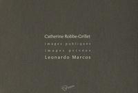 Catherine Robbe-Grillet et Leonardo Marcos - Images publiques, images privées - 2 volumes.