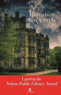Catherine Robertson - La maison aux secrets.