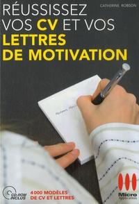 Catherine Robson - Réussissez vos CV et vos lettres de motivation. 1 Cédérom