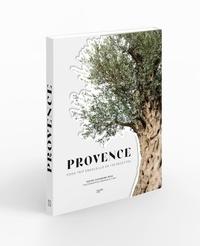 Catherine Roig - Provence - Food trip ensoleillé en 100 recettes.