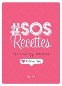 Catherine Roig - #SOS recettes - Les recettes secrètes de Catherine Roig.