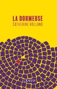 Catherine Rolland - La dormeuse.