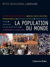 Catherine Rollet - La population du monde - Bientôt 7 milliards, et après ?.
