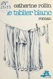 Catherine Rollin - Le Tablier blanc.