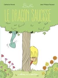 Catherine Romat et Jean-Philippe Peyraud - Linette Tome 2 : Le dragon saucisse.