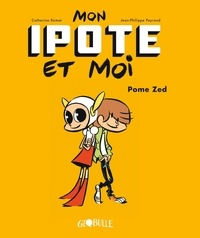 Catherine Romat et Jean-Philippe Peyraud - Mon ipote et moi Tome 1 : Pome Zed.