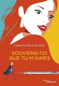 Catherine-Rose Barbieri - Souviens-toi que tu m'aimes.