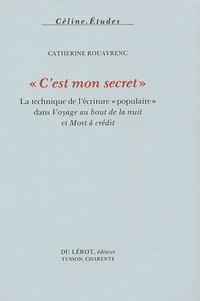 """Catherine Rouayrenc - """"C'est mon secret"""" - La technique de l'écriture populaire dans Voyage au bout de la nuit et Mort à crédit."""