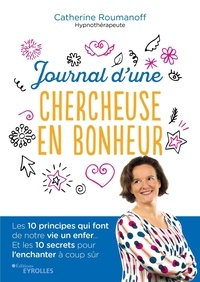 Livres gratuits et téléchargements de pdf Journal d'une chercheuse en bonheur par Catherine Roumanoff-Lefaivre (French Edition) RTF 9782212572582