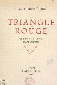 Catherine Roux et Jean Chièze - Triangle rouge.