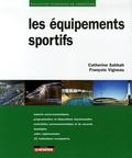 Catherine Sabbah et François Vigneau - Les équipements sportifs.