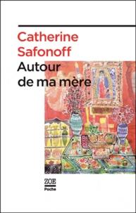 Catherine Safonoff - Autour de la mère.