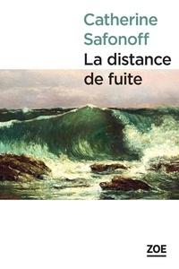 Catherine Safonoff - La distance de fuite.