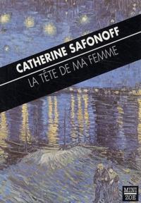 Catherine Safonoff - La tête de ma femme et autres histoires.