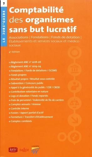 Comptabilité des organismes sans but lucratif. Associations, fondations, fonds de dotation, établissements sociaux et médico-sociaux 4e édition